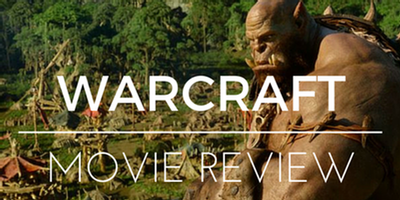 Warcraft Movie Reviewed